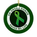 An Organ Donor Saved My Life Ornament