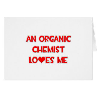 An Organic Chemist Loves Me Greeting Cards