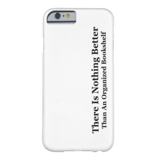 An Organized Bookshelf Barely There iPhone 6 Case