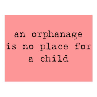 an orphanage is no place for a child postcard