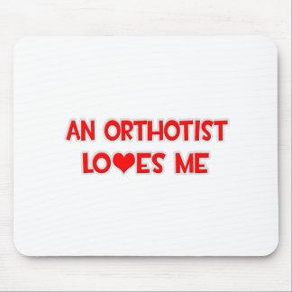 An Orthotist Loves Me Mousepad