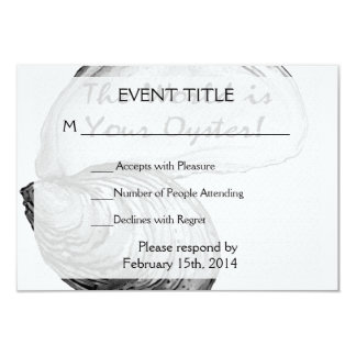 """An oyster shell with the saying """"the world is your 3.5x5 paper invitation card"""
