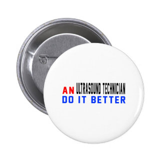 An Ultrasound Technician Do it better Buttons