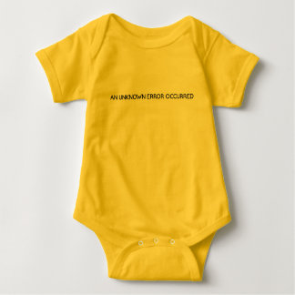 An Unknown Error Occurred Baby Bodysuit