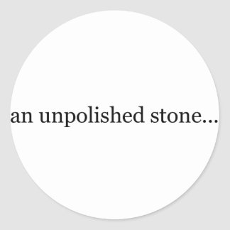 an unpolished stone classic round sticker