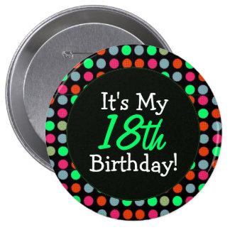 Añada su edad, él es mi cumpleaños, lunares aboton pin redondo de 4 pulgadas