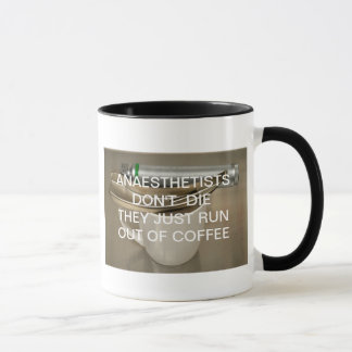 ANAESTHETISTS DON'T DIE THEY JUST RUN OUT OF COFFE MUG
