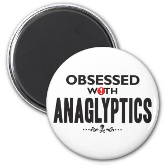 Anaglyptics Obsessed 2 Inch Round Magnet
