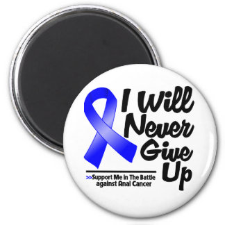 Anal Cancer I Will Never Give Up 2 Inch Round Magnet