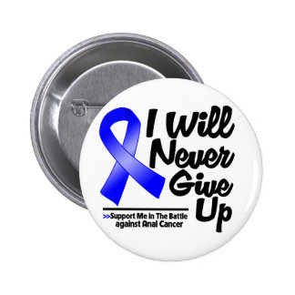 Anal Cancer I Will Never Give Up Pinback Buttons