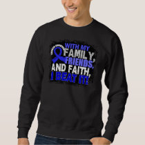 Anal Cancer Survivor Family Friends Faith Sweatshirt