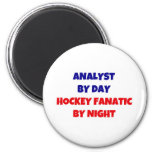 Analyst by Day Hockey Fanatic by Night Refrigerator Magnet