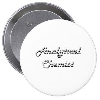Analytical Chemist Classic Job Design 4 Inch Round Button