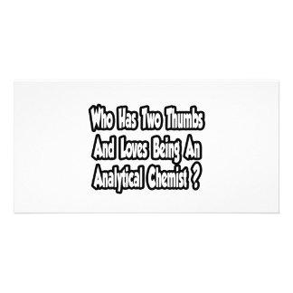Analytical Chemist Joke...Two Thumbs Custom Photo Card