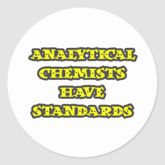 Analytical Chemists Have Standards Classic Round Sticker