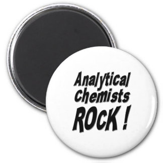 Analytical Chemists Rock! Magnet
