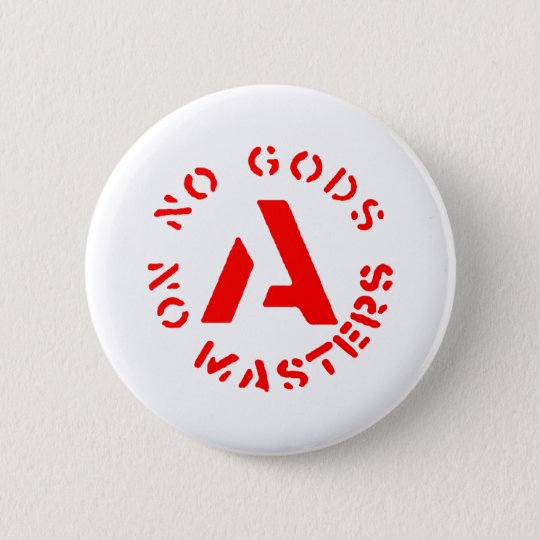 Anarchism - No Gods No Masters Pinback Button