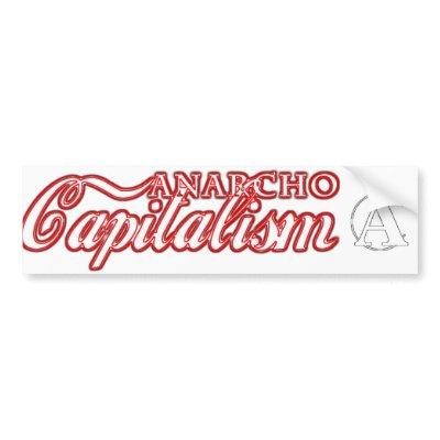 anarcho capitalist bumper sticker