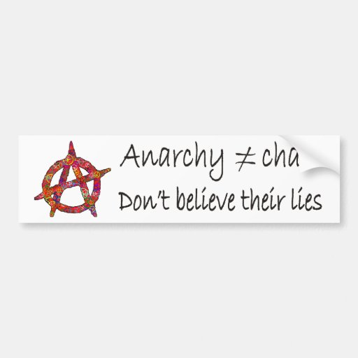 Anarchy don't mean Chaos Bumper Stickers