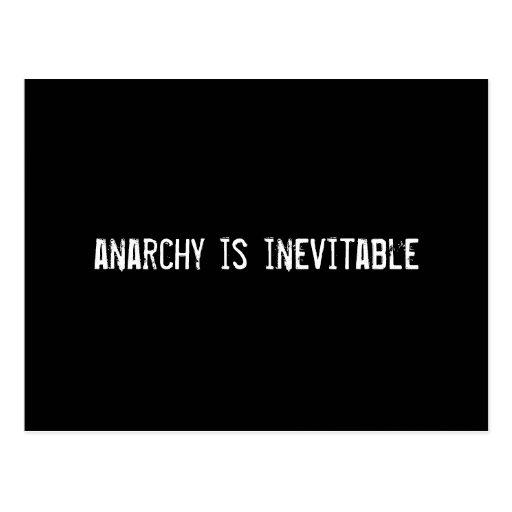 anarchy is inevitable post cards