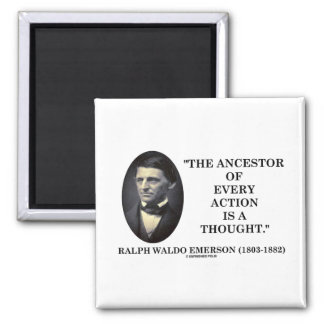 Ancestor Of Every Action Is A Thought (Emerson) 2 Inch Square Magnet