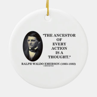 Ancestor Of Every Action Is A Thought (Emerson) Christmas Ornaments