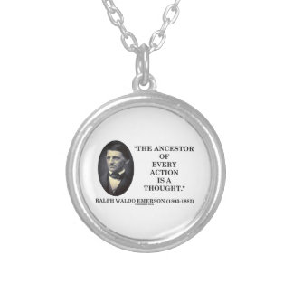 Ancestor Of Every Action Is A Thought (Emerson) Silver Plated Necklace