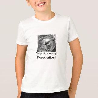 Ancestral Bones, Stop Ancestral Desecration! T-Shirt