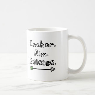 Anchor. Aim. Release. Coffee Mug