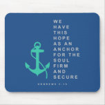Anchor for the Soul (Hebrews 6:19) Mouse Pad