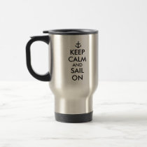 Anchor Keep Calm and Sail On Nautical Custom Travel Mug