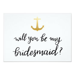 Anchor Nautical Faux Gold Foil | Bridesmaid Card