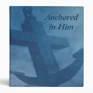 Anchored in Him 3 Ring Binder