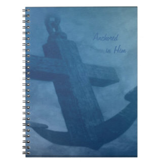Anchored in Him Spiral Notebook