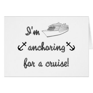 Anchoring for a Cruise Card