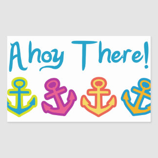 Anchors Ahoy There Rectangular Sticker