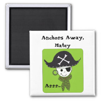 Anchors Away  Matey 2 Inch Square Magnet