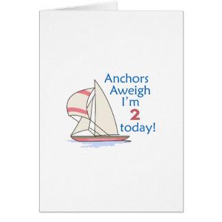 ANCHORS AWEIGH IM 2 GREETING CARD