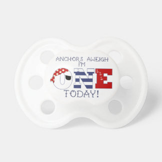 Anchors Aweigh I'm one today pacifier
