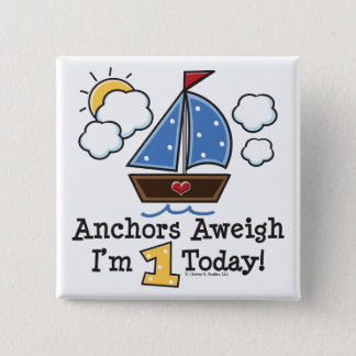 Anchors Aweigh Sailboat 1st Birthday Button