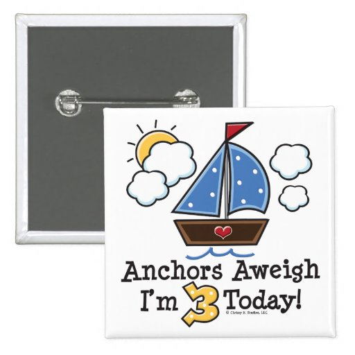 Anchors Aweigh Sailboat 3rd Birthday Button
