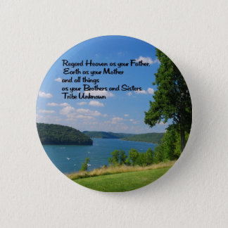 Ancient American Indian proverb Button