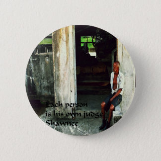 Ancient American Indian proverb Pinback Button
