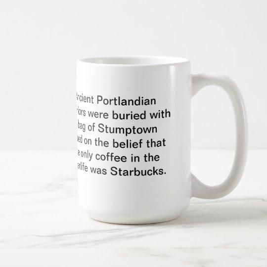 Portland Coffee Mug: Ancient Portland Coffee Mug: Bury Me W/ Stumptown Coffee