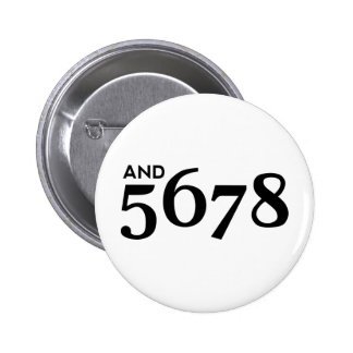 And 5678 pinback button