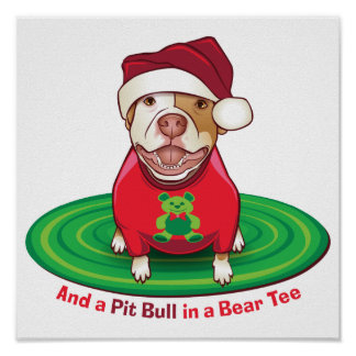 And a Pit Bull in a Bear Tee Poster