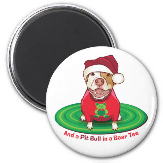 And a Pit Bull in Bear Tee Magnet