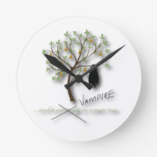And a vampire in a pear tree round clock
