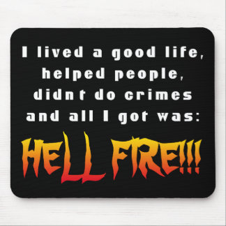 And all I got was: Hell Fire! Mouse Pad
