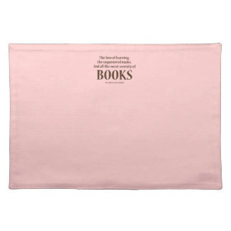 And All The Sweet Serenity Of Books Place Mat